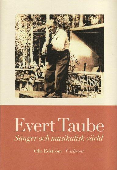 bokomslag Evert Taube : sånger och musikalisk värld inkl CD