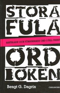 bokomslag Stora fula ordboken - Baktalande och försummade ord i full frihet