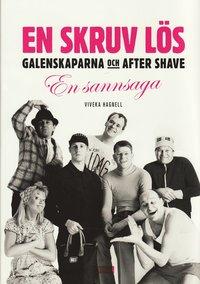 bokomslag En skruv lös? : Galenskaparna och After Shave - en sannsaga