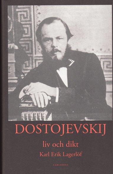 bokomslag Dostojevskij : liv och dikt