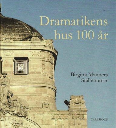 bokomslag Dramatikens hus 100 år