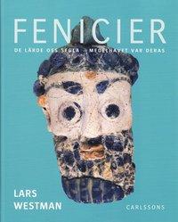 bokomslag Fenicier : de lärde oss segla - Medelhavet var deras