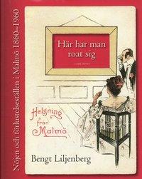 bokomslag Här har man roat sig : nöjen och förlustelseställen i Malmö 1860-1960