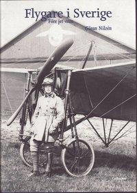 bokomslag Flygare i Sverige : före jet-eran