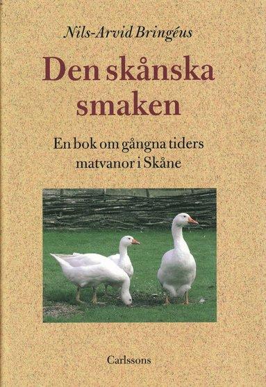 bokomslag Den skånska smaken : en bok om gångna tiders matvanor i Skåne