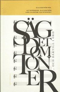 bokomslag Säg det om toner och därtill i ord : musikforskare berättar om 1900-talets musikliv