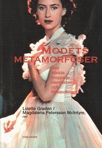 bokomslag Modets metamorfoser : den klädda kroppens identiteter och förvandlingar