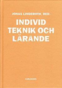 bokomslag Individ, teknik och lärande