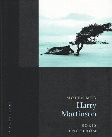bokomslag Möten med Harry Martinson : i televisionens begynnelse