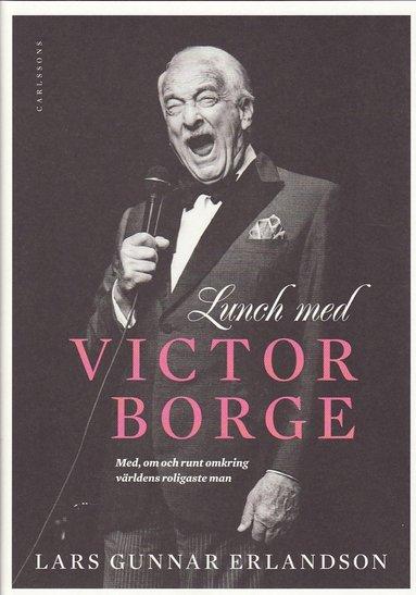 bokomslag Lunch med Victor Borge : med och om och runt omkring världens roligast man