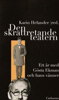 bokomslag Den skrattretande teatern : ett år med Gösta Ekman och hans vänner