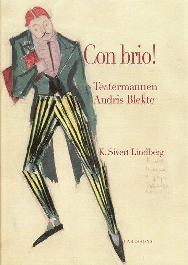 bokomslag Con brio! : teatermannen Andris Blekte