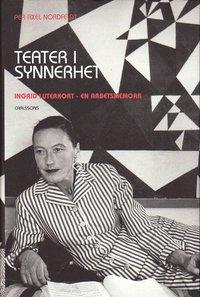 bokomslag Teater i synnerhet : Ingrid Luterkort - en arbetsmemoar