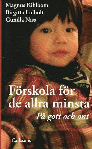 bokomslag Förskola för de allra minsta : på gott och ont