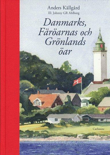 bokomslag Danmarks, Färöarnas och Grönlands öar