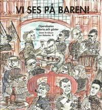 bokomslag Vi ses på baren! : Operabaren - historia och gäster