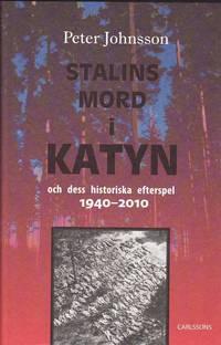 bokomslag Stalins mord i Katyn och dess historiska efterspel 1940-2010