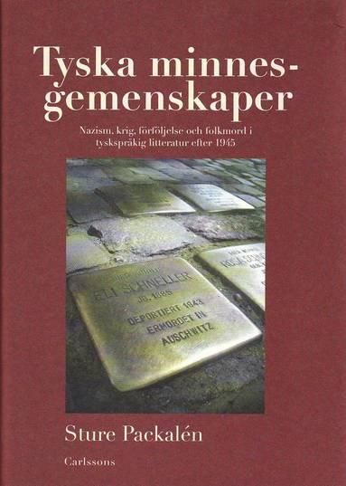 bokomslag Tyska minnesgemenskaper : nazism, krig, förföljelse och folkmord i tyskspråkig litteratur efter 1945