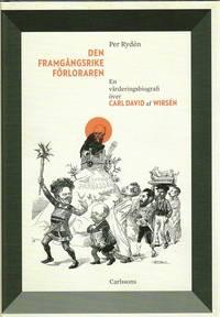bokomslag Den framgångsrike förloraren : en värderingsbiografi över Carl David af Wirsén