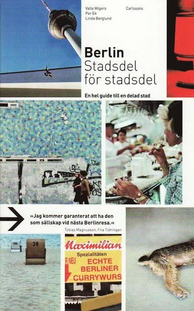 bokomslag Berlin stadsdel för stadsdel : en hel guide till en delad stad