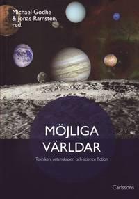 bokomslag Möjliga världar : tekniken, vetenskapen och science fiction