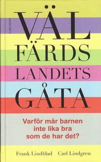 bokomslag Välfärdslandets gåta : varför mår barnen inte lika bra som de har det?