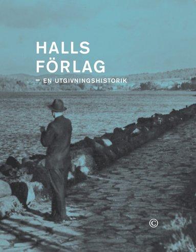 bokomslag Halls förlag : en utgivningshistorik