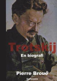 bokomslag Trotskij : en biografi