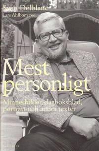 bokomslag Mest personligt : minnesbilder, dagboksblad, porträtt och andra texter