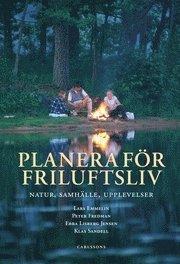 bokomslag Planera för friluftsliv : natur, sammhälle, upplevelser