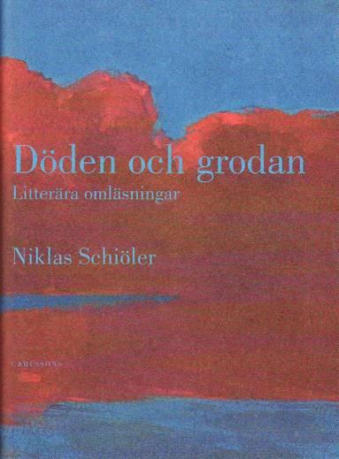 bokomslag Döden och grodan : litterära omläsningar