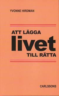 bokomslag Att lägga livet tillrätta : studier i svensk folkhemspolitik