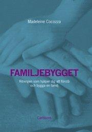 bokomslag Familjebygget : ritningen som hjälper dig att förstå och bygga en familj