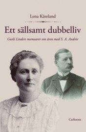 bokomslag Ett sällsamt dubbelliv : Gurli Linders memoarer om åren med S. A. Andrée