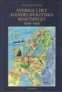 bokomslag Sverige i det handelspolitiska maktspelet 1919-1939