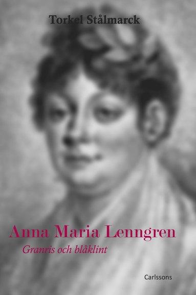 bokomslag Anna Maria Lenngren : granris och blåklint