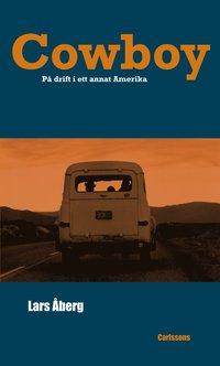 bokomslag Cowboy : på drift i ett annat Amerika