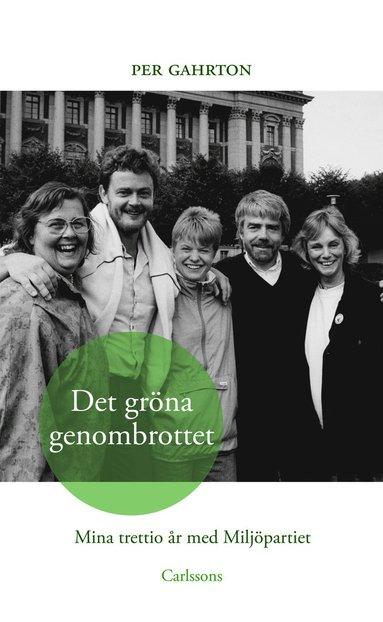 bokomslag Det gröna genombrottet : mina trettio år med Miljöpartiet