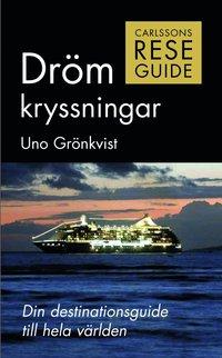 bokomslag Drömkryssningar : din destinationsguide till hela världen