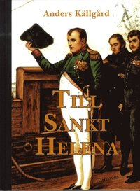 bokomslag Till Sankt Helena : nesofilens resa till Napoleons sista ö