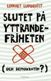bokomslag Slutet på yttrandefriheten (och demokratin?)
