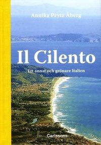bokomslag Il Cilento : ett annat och grönare Italien