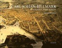 bokomslag Carl Johan Billmark : Stockhholm Paris Europa