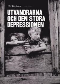 bokomslag Utvandrarna och den stora depressionen : svenskamerikaner i trettiotalets malström