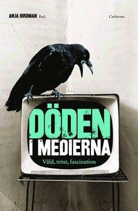 bokomslag Döden i medierna : våld, tröst och fascination
