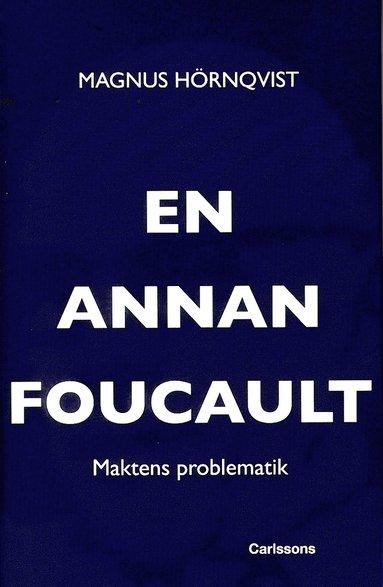 bokomslag En annan Foucault : maktens problematik