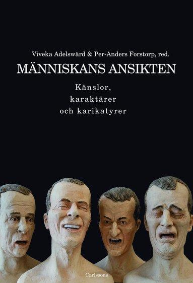 bokomslag Människans ansikten : känslor, karaktärer och karikatyrer