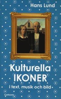 bokomslag Kulturella ikoner : i text, musik och bild
