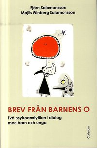 bokomslag Brev från barnens O : två psykoanalytiker i dialog med barn och unga