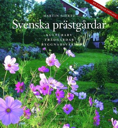 bokomslag Svenska prästgårdar : kulturarv - trädgårdar - byggnadsvård
